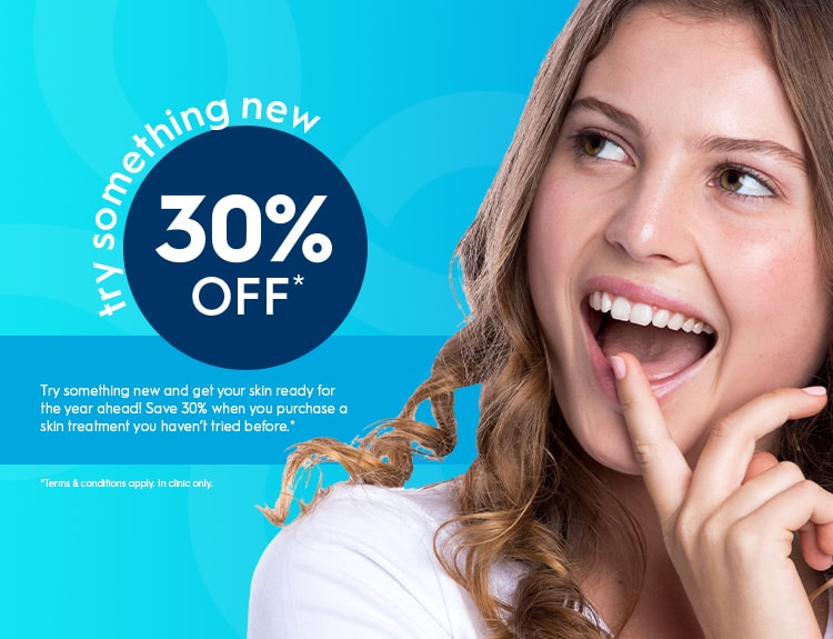 Try Something new for 30% off skin treatments